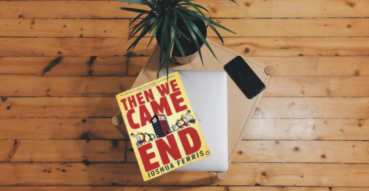 then we came to the end Excerpt: 'then we came to the end' joshua ferris' novel begins just as the economic boom of the 1990s is beginning to head south nancy pearl says the book, which.