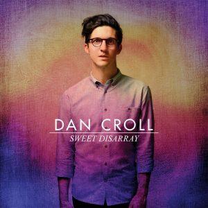 Dan Croll Sweet Disarray